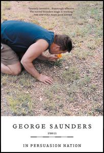 GeorgeSaunders_InpersuasionNation