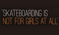 Skateboardingisnotforgirlsquote