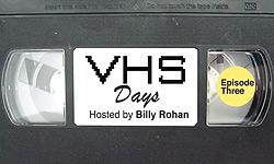 VHSDays_BillyRohan_EST1