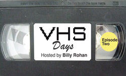 VHSdays_BillyRohan_ClydeSingleton